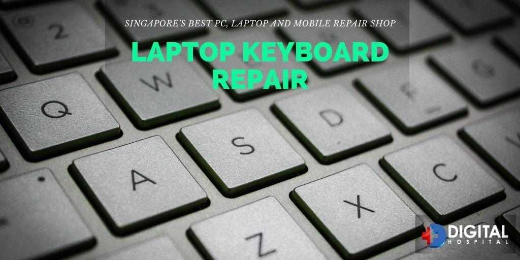 LAPTOP KEYBOARD REPAIR SINGAPORE